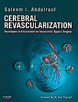 Portada del libro 9781437717853 Cerebral Revascularization. Techniques in Extracranial-to-Intracranial Bypass Surgery (Online and Print)
