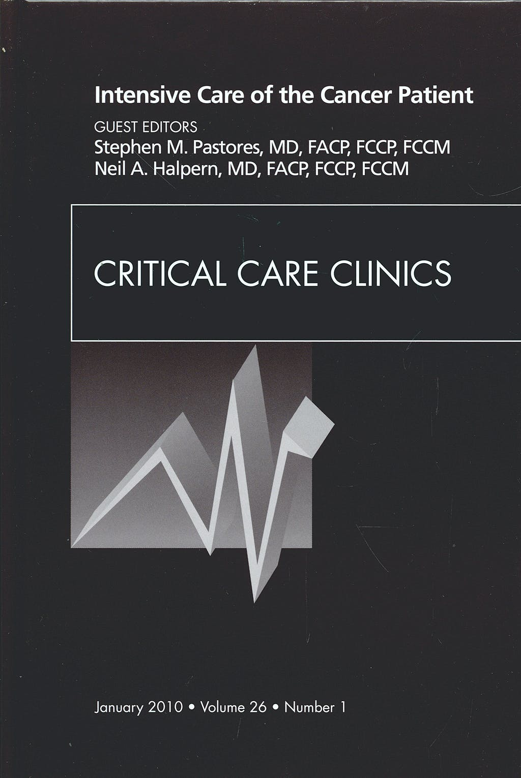 Portada del libro 9781437718065 Intensive Care of the Cancer Patient, an Issue of Critical Care Clinics Volume 26-1