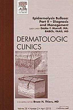 Portada del libro 9781437718133 Epidermolysis Bullosa, Part Ii: Diagnosis and Management, an Issue of Dermatologic Clinics