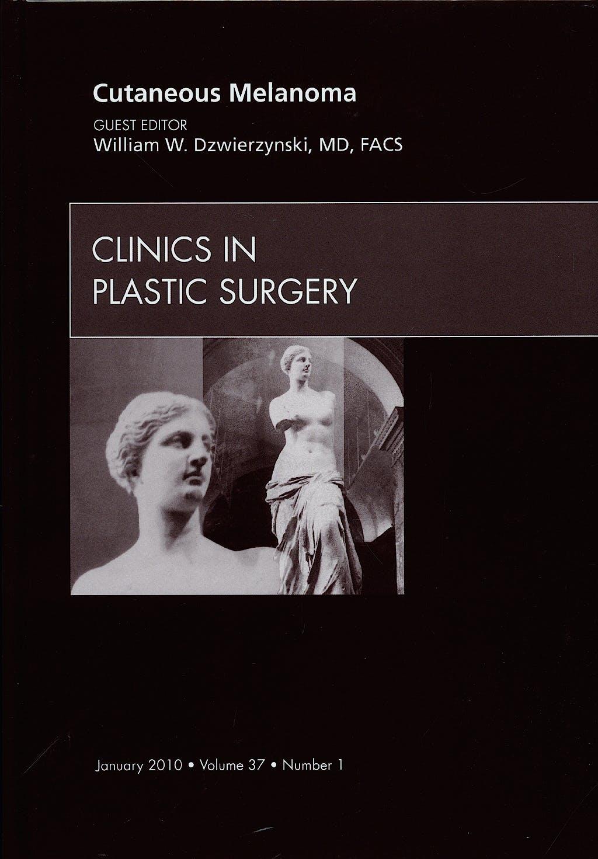 Portada del libro 9781437718614 Cutaneous Melanoma, an Issue of Clinics in Plastic Surgery, Vol. 37-1