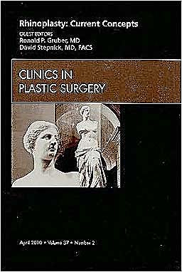 Portada del libro 9781437718621 Rhinoplasty: Current Concepts, an Issue of Clinics in Plastic Surgery, Vol. 37-2