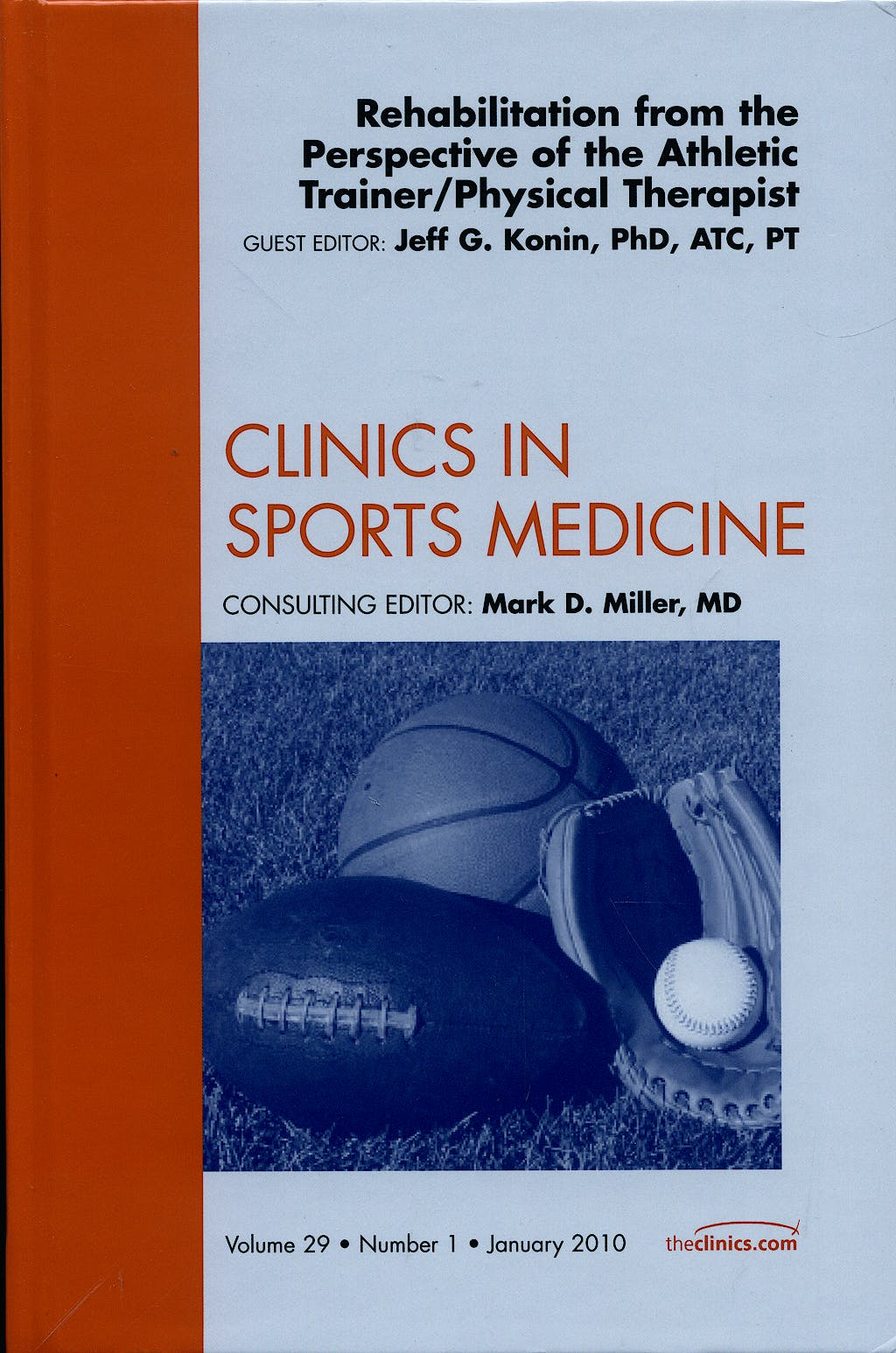 Portada del libro 9781437718737 Rehabilitation from the Perspective of the Athletic Trainer/physical Trainer, an Issue of Clinics in Sports Medicine, Vol. 29-1
