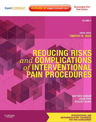 Portada del libro 9781437722208 Reducing Risks and Complications of Interventional Pain Procedures Premium Ed. (Interventional and Neuromodulatory Techniques for Pain m... Vol. 5)