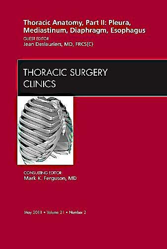 Portada del libro 9781437722697 Thoracic Anatomy, Part II: Pleura Mediastinum Diaphragm Esophagus (An Issue of Thoracic Surgery Clinics, Vol. 21-2)