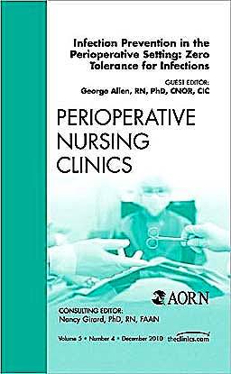 Portada del libro 9781437724820 Infection Prevention in the Perioperative Setting: Zero Tolerance for Infections, an Issue of Perioperative Nursing Clinics, Volume 5-4
