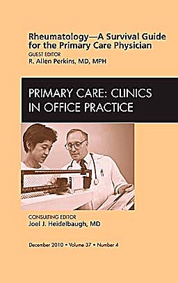 Portada del libro 9781437724905 Rheumatology - a Survival Guide for the Primary Care Physician, an Issue of Primary Care Clinics in Office Practice, Vol. 37-4