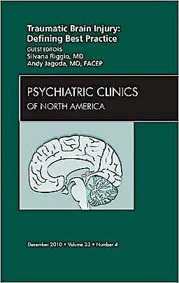 Portada del libro 9781437724929 Traumatic Brain Injury: Defining Best Practice , an Issue of Psychiatric Clinics, Volume 33-4