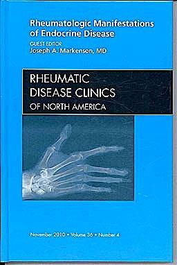 Portada del libro 9781437724943 Rheumatologic Manifestations of Endocrine Disease, an Issue of Rheumatic Disease Clinics, Vol. 36-4