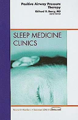 Portada del libro 9781437724950 Positive Airway Pressure Therapy, an Issue of Sleep Medicine Clinics, Vol. 5-3