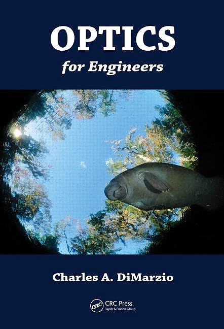 Portada del libro 9781439807255 Optics for Engineers