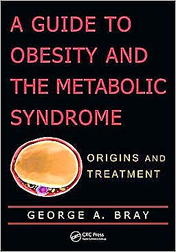 Portada del libro 9781439814574 A Guide to Obesity and the Metabolic Syndrome. Origins and Treatment