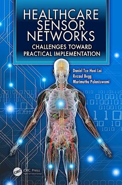 Portada del libro 9781439821817 Healthcare Sensor Networks: Challenges toward Practical Implementation