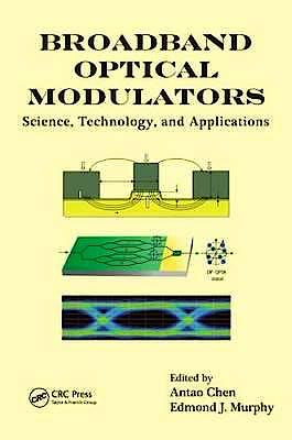Portada del libro 9781439825068 Broadband Optical Modulators. Science, Techonology, and Applications
