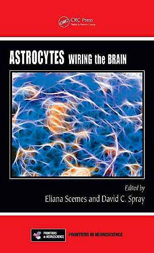 Portada del libro 9781439825846 Astrocytes. Wiring the Brain