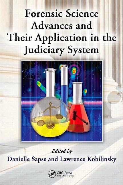 Portada del libro 9781439829592 Forensic Science Advances and Their Application in the Judiciary System