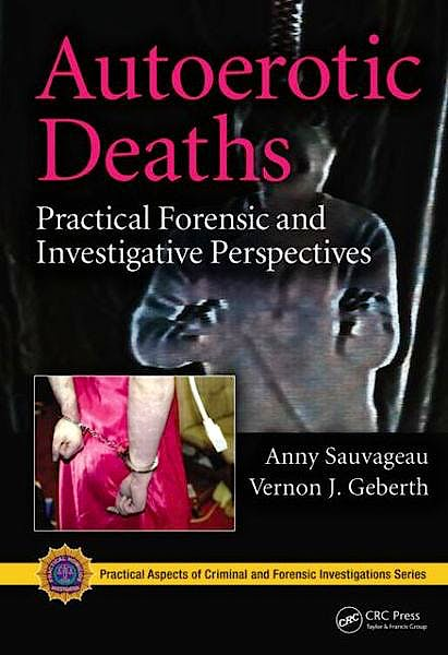Portada del libro 9781439837122 Autoerotic Deaths. Practical Forensic and Investigative Perspectives