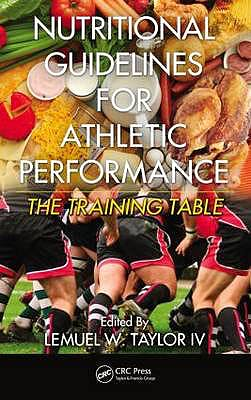 Portada del libro 9781439839362 Nutritional Guidelines for Athletic Performance. The Training Table