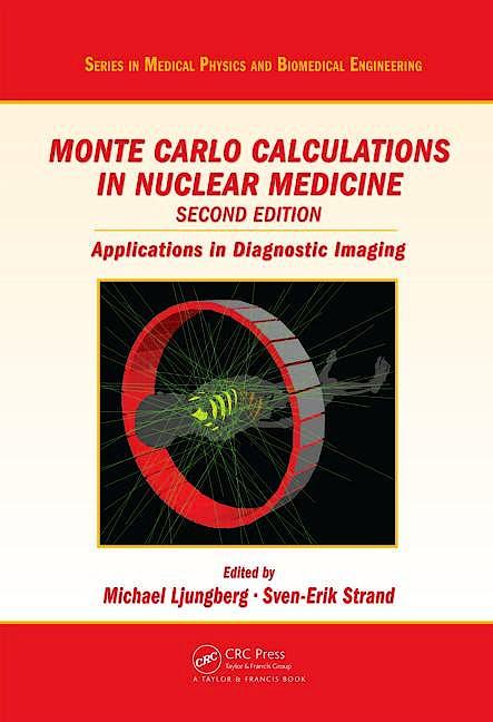 Portada del libro 9781439841099 Monte Carlo Calculations in Nuclear Medicine. Applications in Diagnostic Imaging