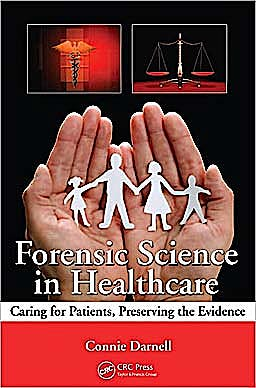 Portada del libro 9781439844908 Forensic Science in Healthcare. Caring for Patients, Preserving the Evidence