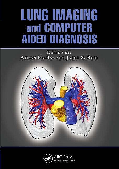 Portada del libro 9781439845578 Lung Imaging and Computer Aided Diagnosis
