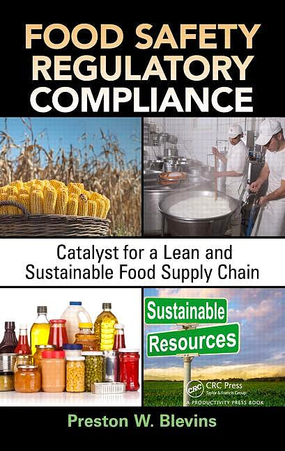 Portada del libro 9781439849569 Food Safety Regulatory Compliance. Catalyst for a Lean and Sustainable Food Supply Chain