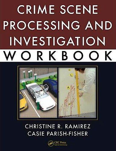 Portada del libro 9781439849705 Crime Scene Processing and Investigation Workbook