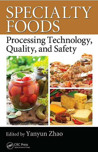 Portada del libro 9781439854235 Specialty Foods: Processing Technology, Quality, and Safety