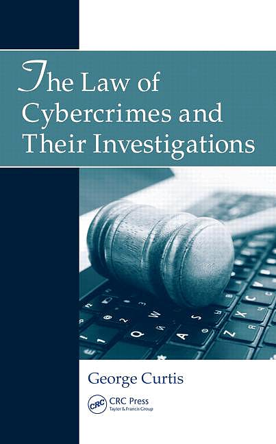 Portada del libro 9781439858318 The Law of Cybercrimes and Their Investigations
