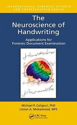 Portada del libro 9781439871409 The Neuroscience of Handwriting. Applications for Forensic Document Examination