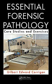 Portada del libro 9781439876664 Essential Forensic Pathology. Core Studies and Exercises