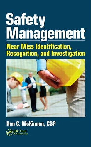 Portada del libro 9781439879467 Safety Management. Near Miss Identification, Recognition, and Investigation