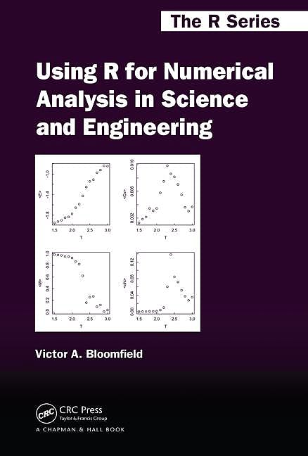 Portada del libro 9781439884485 Using R for Numerical Analysis in Science and Engineering (The R Series)