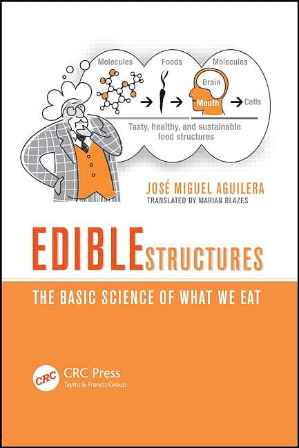 Portada del libro 9781439898901 Edible Structures. the Basic Science of What We Eat