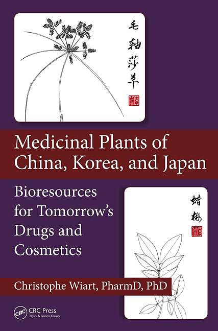 Portada del libro 9781439899113 Medicinal Plants of China, Korea, and Japan: Bioresources for Tomorrow's Drugs and Cosmetics