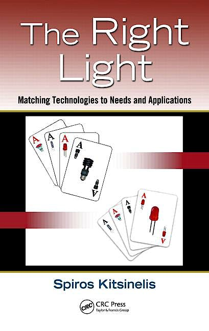 Portada del libro 9781439899311 The Right Light: Matching Technologies to Needs and Applications