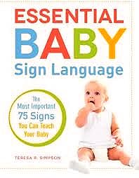 Portada del libro 9781440560842 Essential Baby Sign Language. the Most Important 75 Signs You Can Teach Your Baby