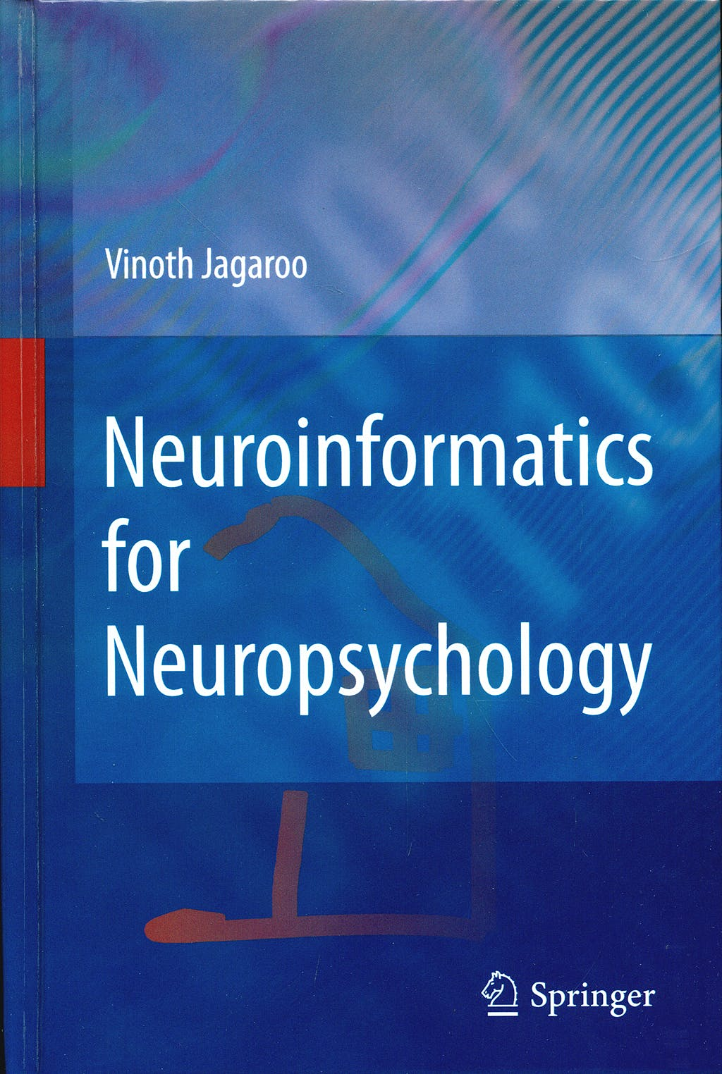 Portada del libro 9781441900593 Neuroinformatics for Neuropsychology