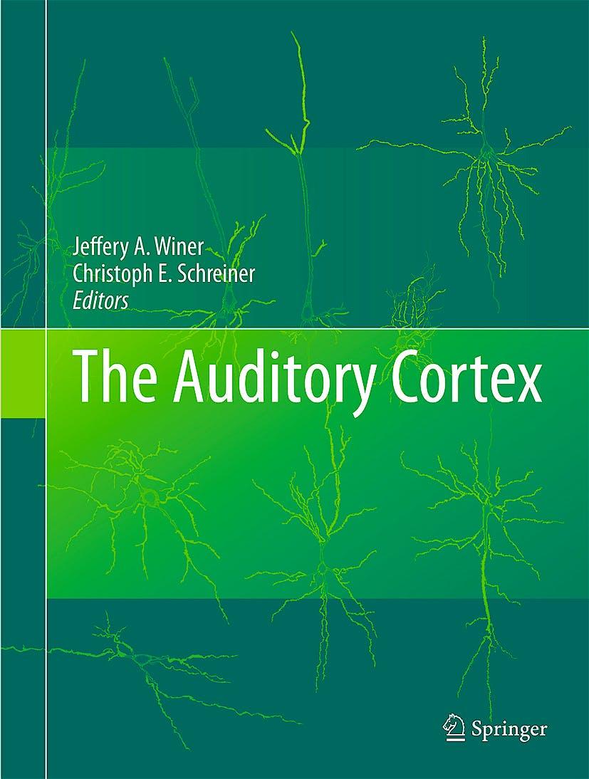Portada del libro 9781441900739 The Auditory Cortex. Fundamental Neuroscience