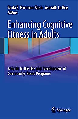 Portada del libro 9781441906359 Enhancing Cognitive Fitness in Adults. a Guide to the Use and Development of Community-Based Programs