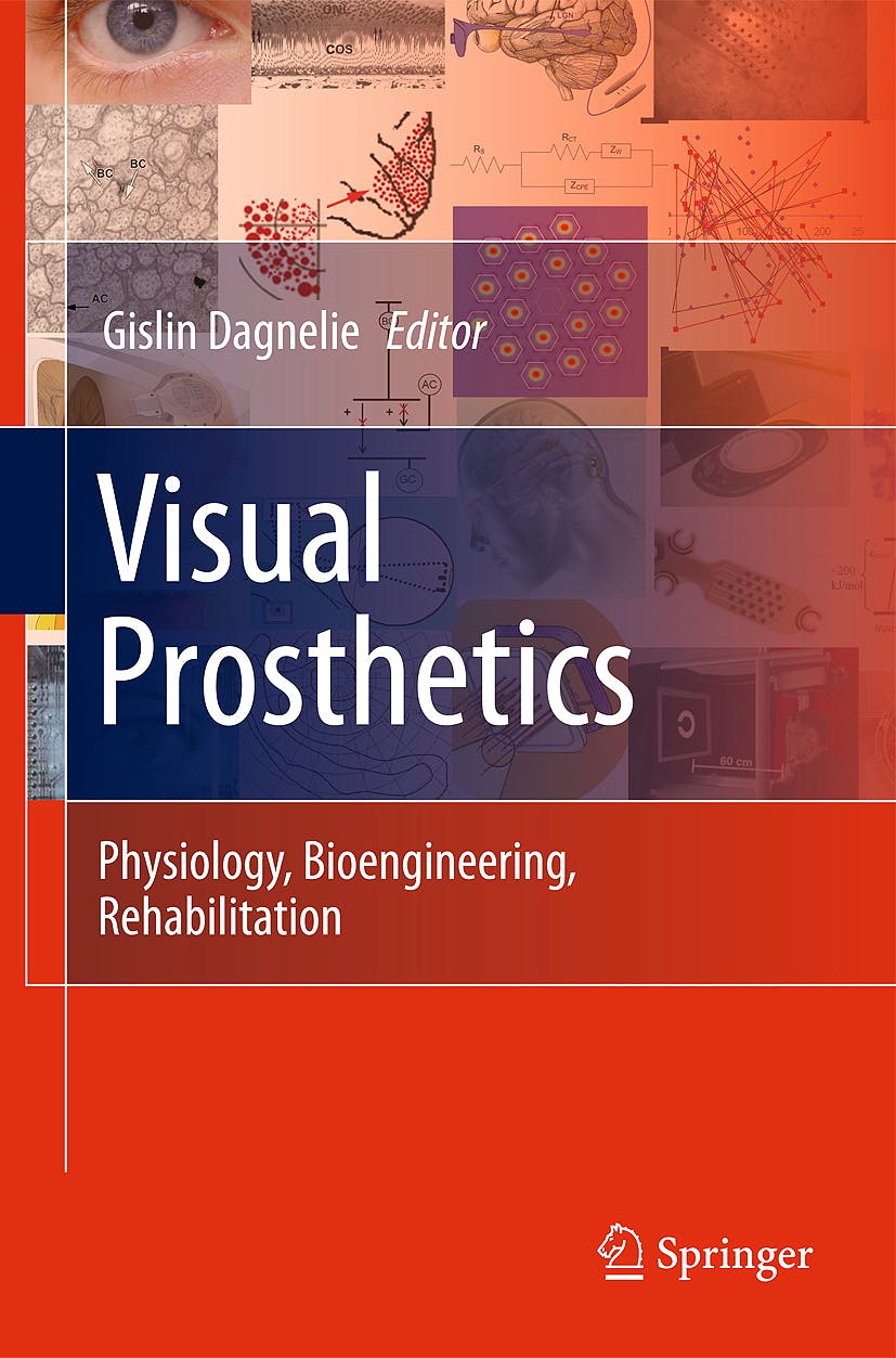 Portada del libro 9781441907530 Visual Prosthetics. Physiology, Bioengineering and Rehabilitation + Dvd