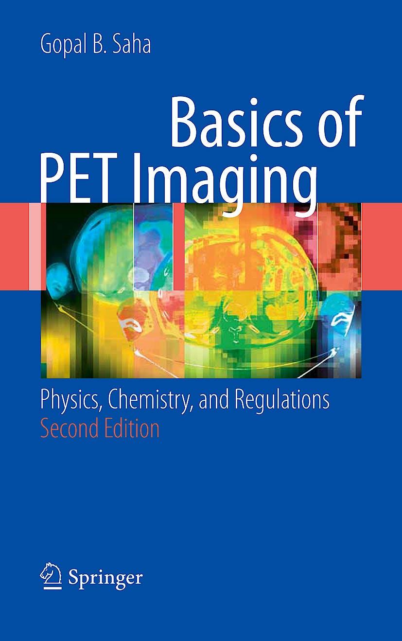Portada del libro 9781441908049 Basics of Pet Imaging. Physics, Chemistry, and Regulations