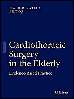 Portada del libro 9781441908919 Cardiothoracic Surgery in the Elderly