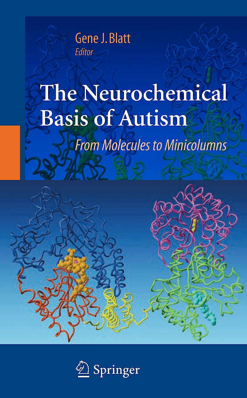 Portada del libro 9781441912718 The Neurochemical Basis of Autism: From Molecules to Minicolumns
