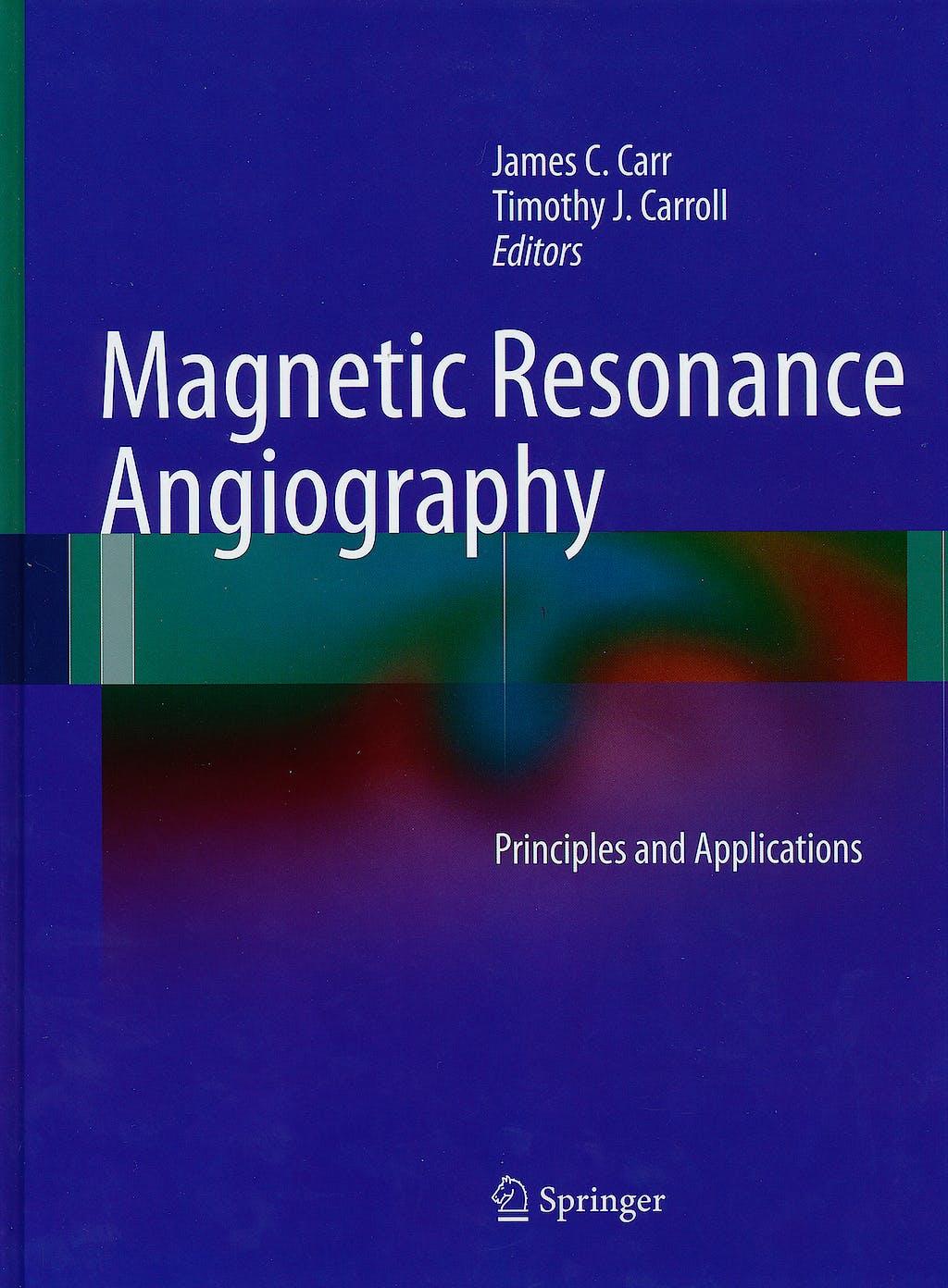 Portada del libro 9781441916853 Magnetic Resonance Angiography. Principles and Applications