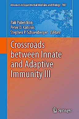 Portada del libro 9781441956316 Crossroads between Innate and Adaptive Immunity Iii (Advances in Experimental Medicine and Biology, Preliminary Entry 780)