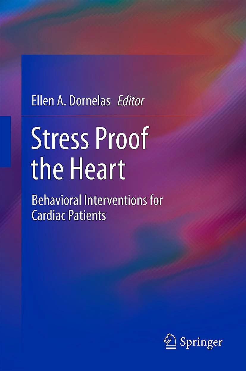 Portada del libro 9781441956491 Stress Proof the Heart. Behavioral Interventions for Cardiac Patients
