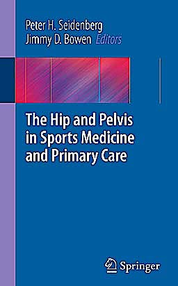 Portada del libro 9781441957870 The Hip and Pelvis in Sports Medicine and Primary Care