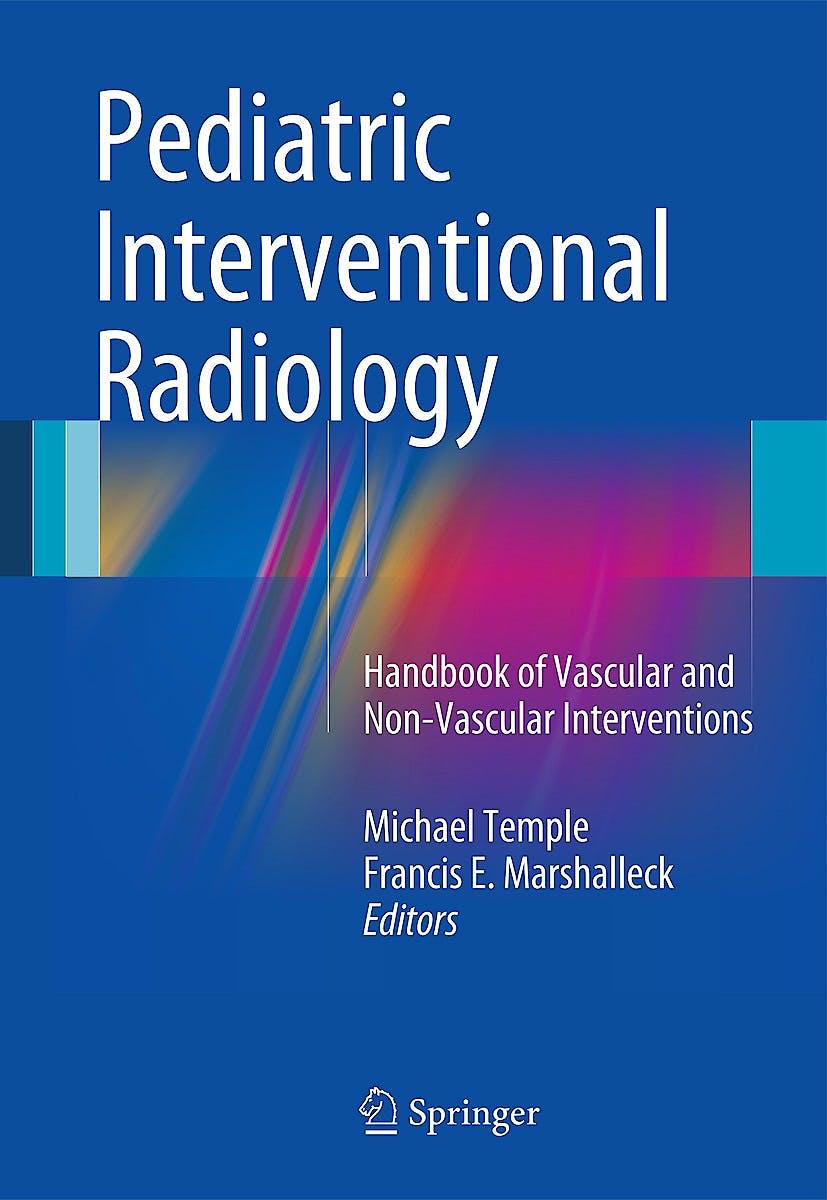 Portada del libro 9781441958556 Pediatric Interventional Radiology. Handbook of Vascular and Non-Vascular Interventions