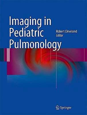 Portada del libro 9781441958716 Imaging in Pediatric Pulmonology