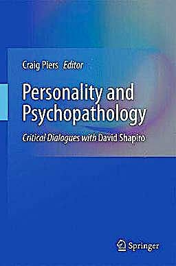 Portada del libro 9781441962133 Personality and Psychopathology. Critical Dialogues with David Shapiro
